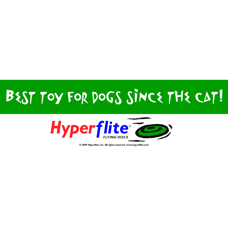 Best toy for dogs since the cat! (Bumper Sticker)