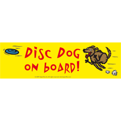 Disc Dog on board! (Bumper Sticker)