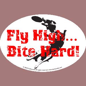 Fly High Bite Hard! (Oval Bumper Sticker)