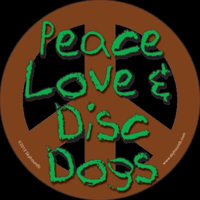 Peace, Love & Disc Dogs (Bumper Sticker)