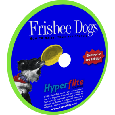 Frisbee Dogs: How to Raise, Train, and Compete 3rd Edition (CD Edition)