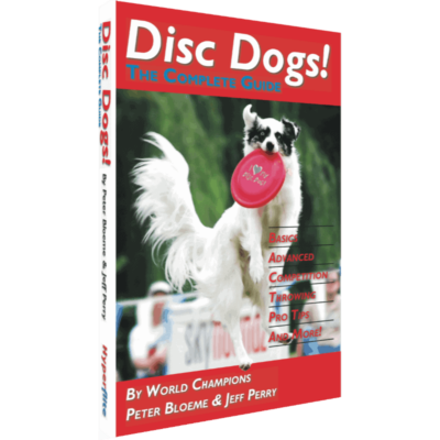Disc Dogs! The Complete Guide (Cover Photo)