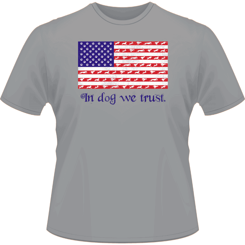 In dog we trust shirt (Front View)